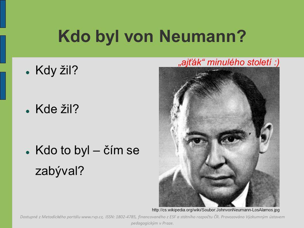 Kdo byl von Neumann.Kdy žil. Kde žil. Kdo to byl – čím se zabýval.