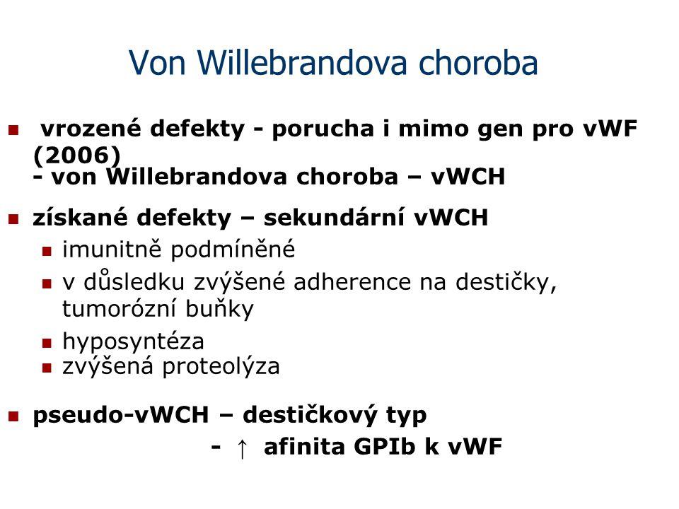 Von Willebrandova choroba vrozené defekty - porucha i mimo gen pro vWF (2006) - von Willebrandova choroba – vWCH získané defekty – sekundární vWCH imu