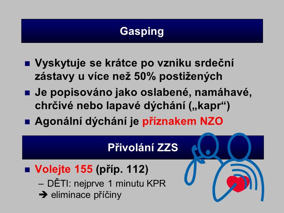 Gasping n Vyskytuje se krátce po vzniku srdeční zástavy u více než 50% postižených n Je popisováno jako oslabené, namáhavé, chrčivé nebo lapavé dýchán