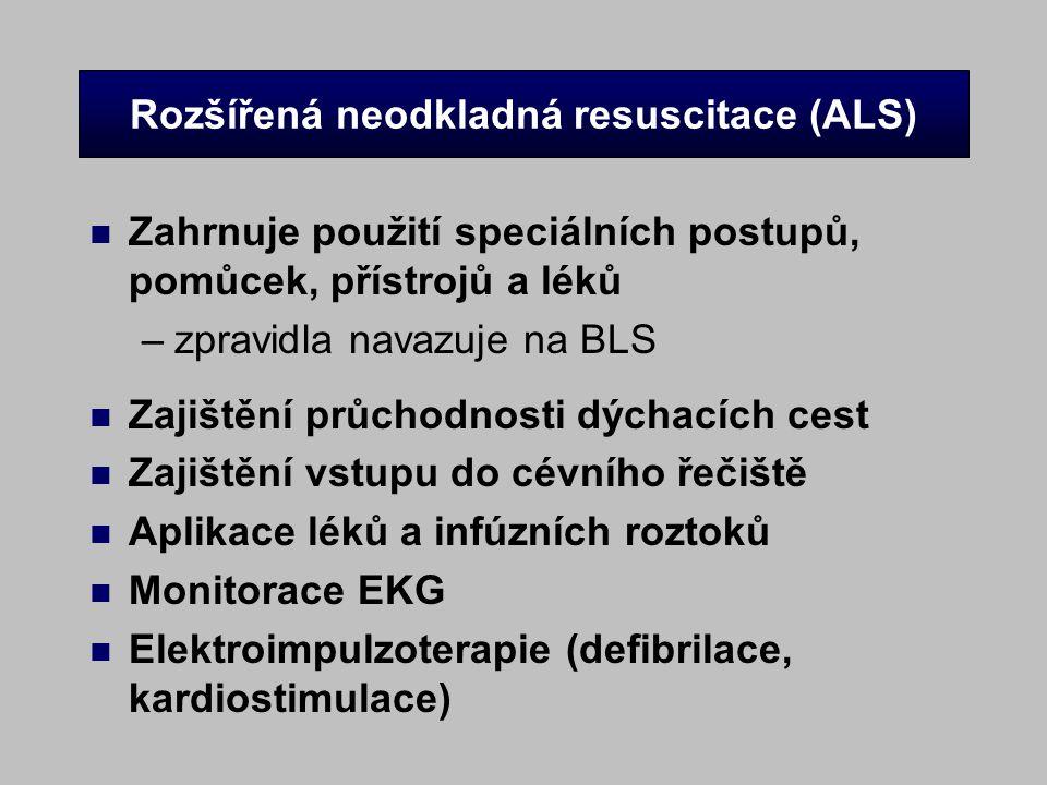 Rozšířená neodkladná resuscitace (ALS) n Zahrnuje použití speciálních postupů, pomůcek, přístrojů a léků –zpravidla navazuje na BLS n Zajištění průcho