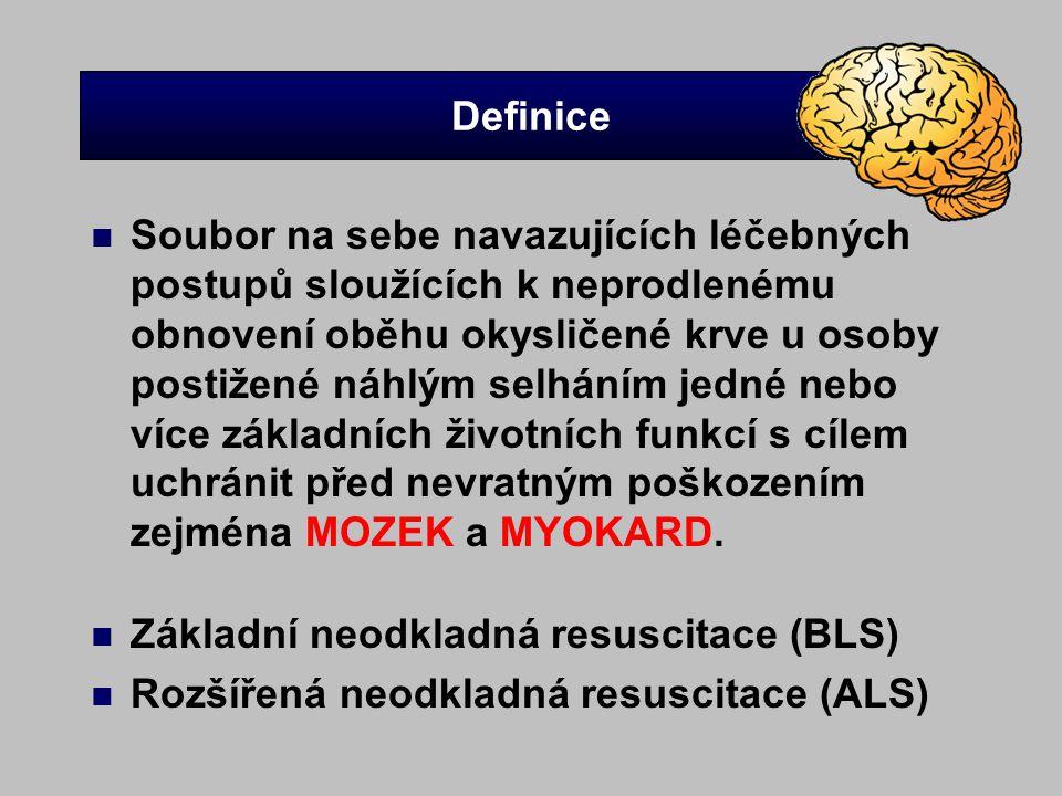 Definice n Soubor na sebe navazujících léčebných postupů sloužících k neprodlenému obnovení oběhu okysličené krve u osoby postižené náhlým selháním je