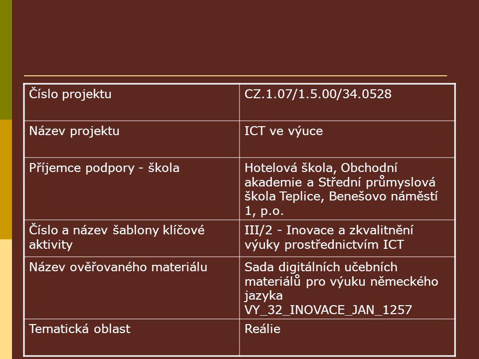 Číslo projektuCZ.1.07/1.5.00/34.0528 Název projektuICT ve výuce Příjemce podpory - školaHotelová škola, Obchodní akademie a Střední průmyslová škola Teplice, Benešovo náměstí 1, p.o.