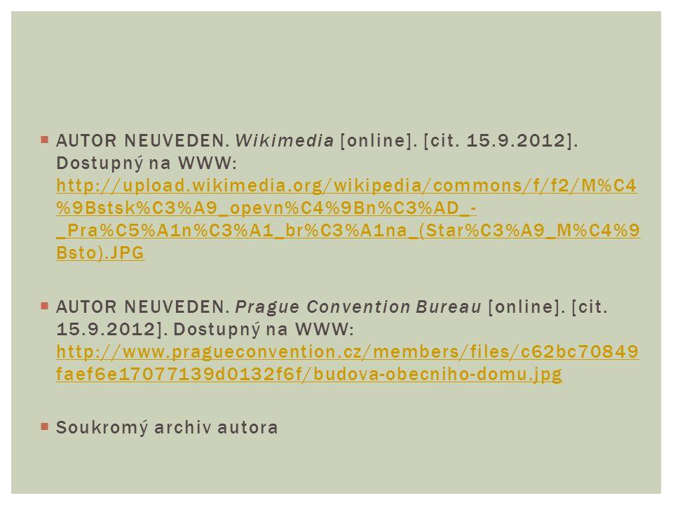  AUTOR NEUVEDEN. Wikimedia [online]. [cit. 15.9.2012]. Dostupný na WWW: http://upload.wikimedia.org/wikipedia/commons/f/f2/M%C4 %9Bstsk%C3%A9_opevn%C