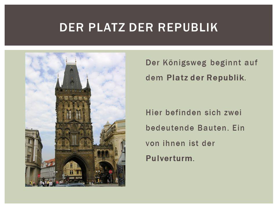 Der Königsweg beginnt auf dem Platz der Republik. Hier befinden sich zwei bedeutende Bauten. Ein von ihnen ist der Pulverturm. DER PLATZ DER REPUBLIK