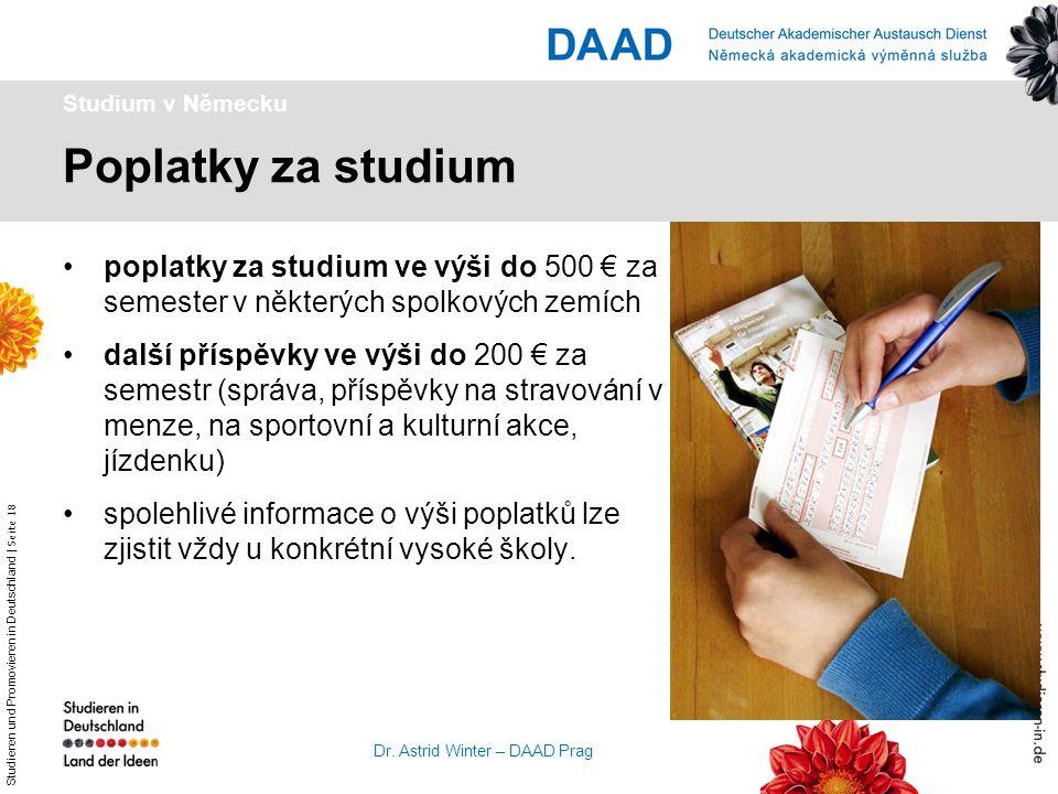 Studieren und Promovieren in Deutschland   Seite 18 Dr. Astrid Winter – DAAD Prag Poplatky za studium Studium v Německu poplatky za studium ve výši do