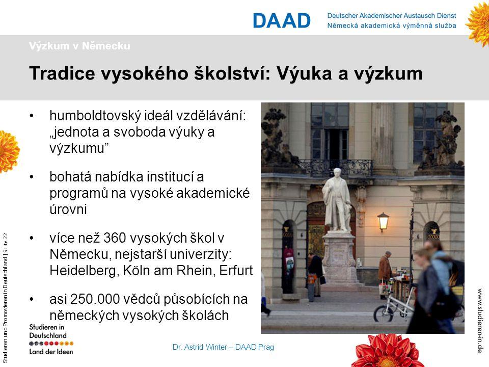 """Studieren und Promovieren in Deutschland   Seite 22 Dr. Astrid Winter – DAAD Prag Výzkum v Německu humboldtovský ideál vzdělávání: """"jednota a svoboda"""