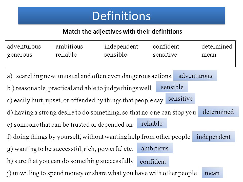 Fill in the gaps Complete the sentences with suitable personality adjectives.