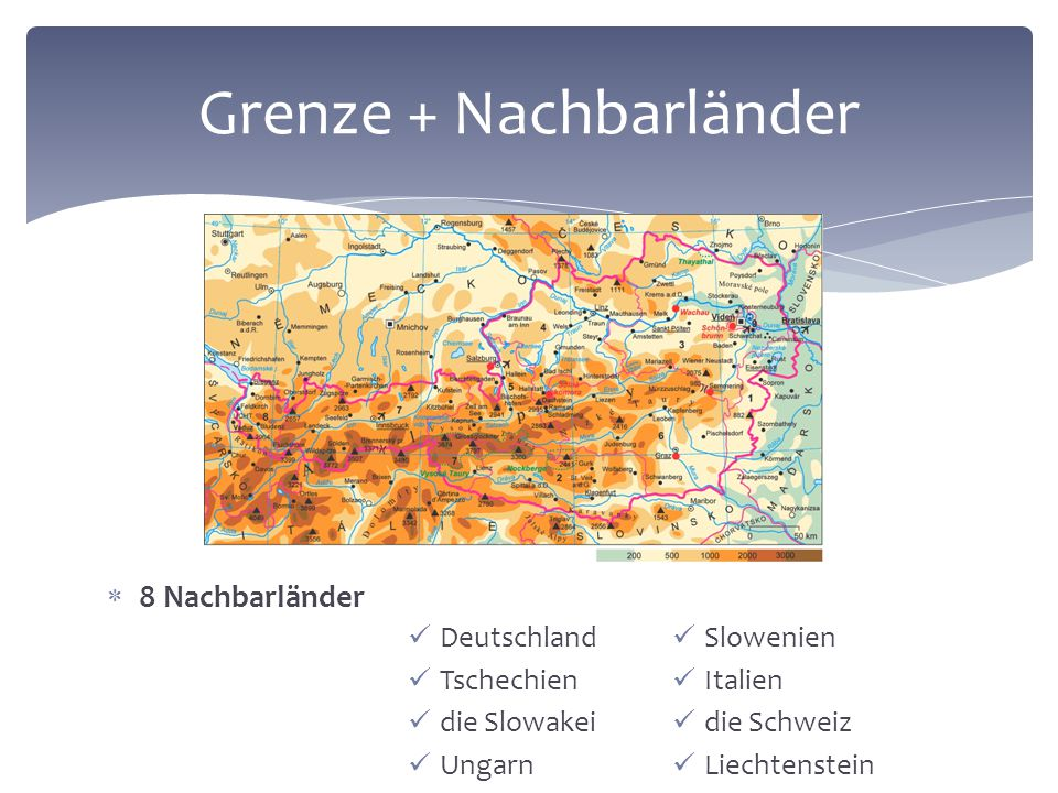 Grenze + Nachbarländer  8 Nachbarländer Deutschland Tschechien die Slowakei Ungarn Slowenien Italien die Schweiz Liechtenstein