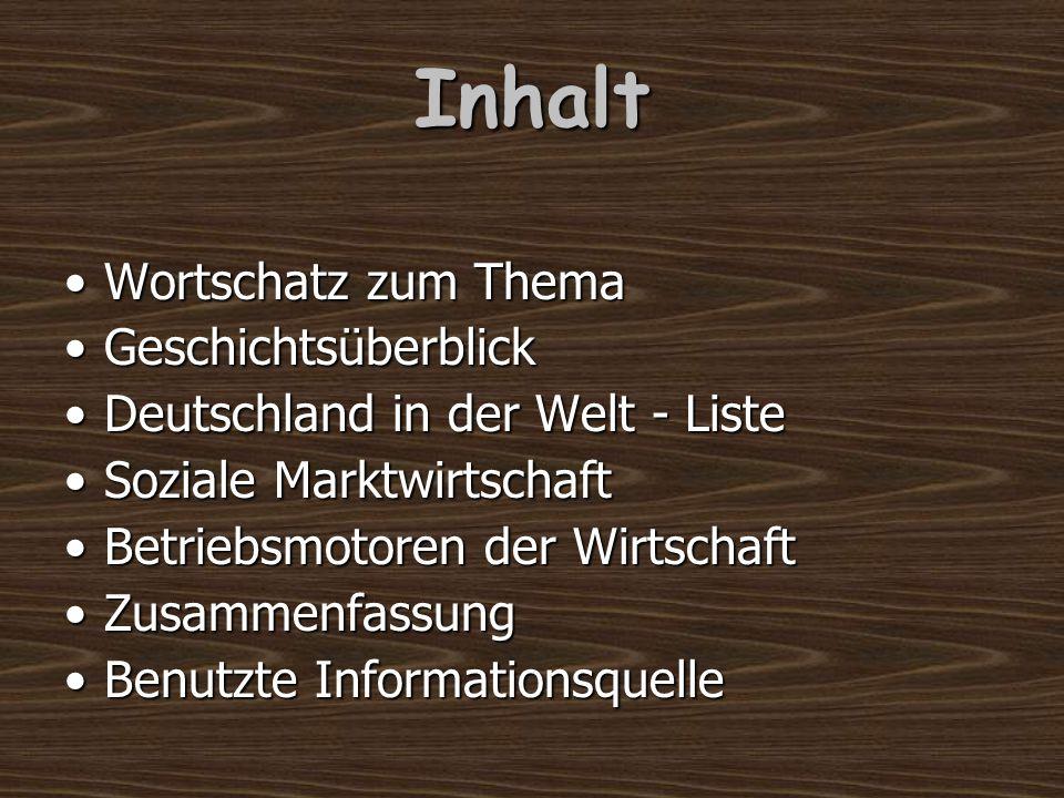 Inhalt Wortschatz zum ThemaWortschatz zum Thema GeschichtsüberblickGeschichtsüberblick Deutschland in der Welt - ListeDeutschland in der Welt - Liste