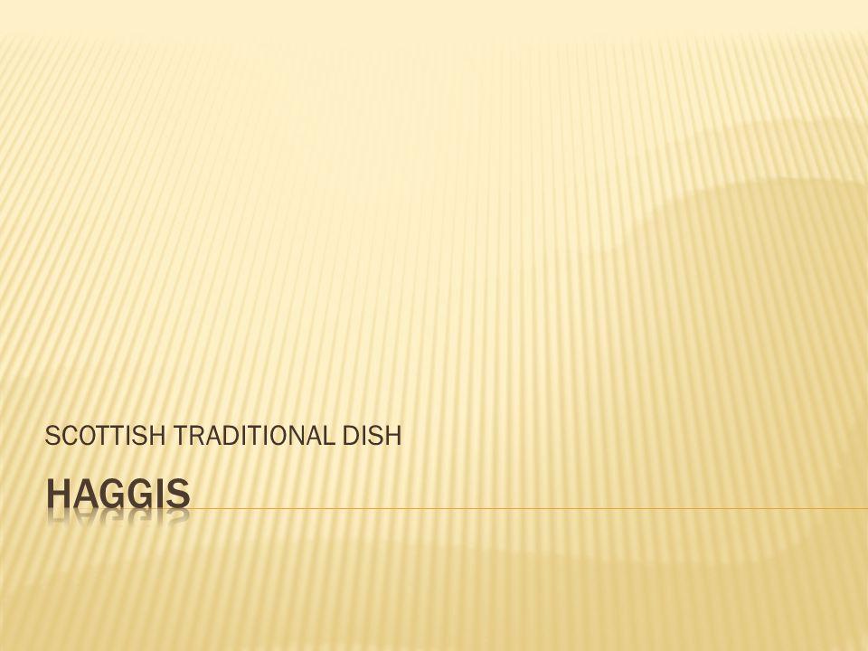  Angličané humorně popisují skotský haggis takto: Proslavený skotský haggis naleznete na úbočí většiny skotských hor.