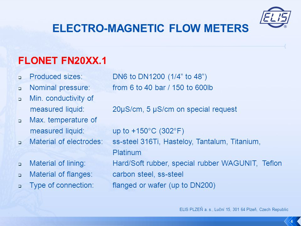 "FLONET FN20XX.1  Produced sizes: DN6 to DN1200 (1/4"" to 48"")  Nominal pressure: from 6 to 40 bar / 150 to 600lb  Min. conductivity of measured liqu"