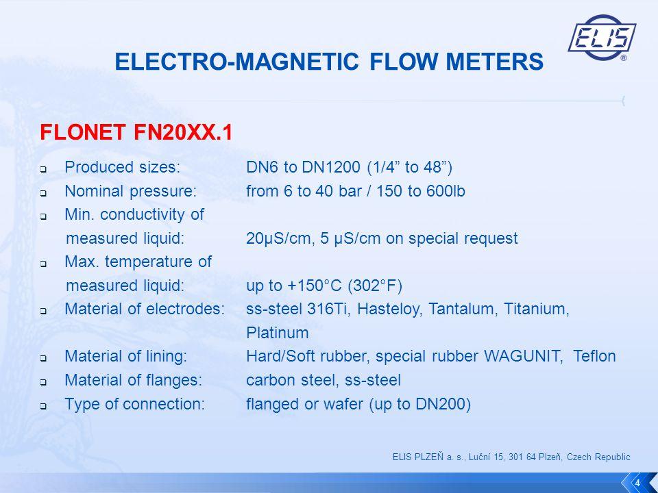 FLONET FN20XX.1  Type of flanges:EN, ANSI, AWWA, JIS, AS, BS  Design version: compact, remote (max.