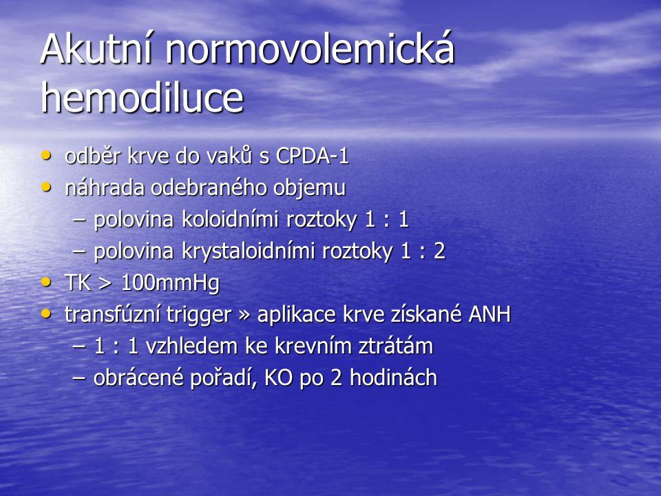 Akutní normovolemická hemodiluce odběr krve do vaků s CPDA-1 odběr krve do vaků s CPDA-1 náhrada odebraného objemu náhrada odebraného objemu –polovina