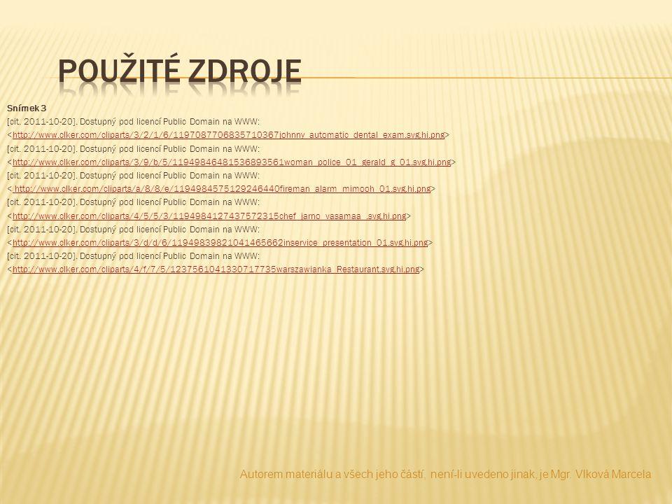 Snímek 3 [cit. 2011-10-20]. Dostupný pod licencí Public Domain na WWW: http://www.clker.com/cliparts/3/2/1/6/1197087706835710367johnny_automatic_denta