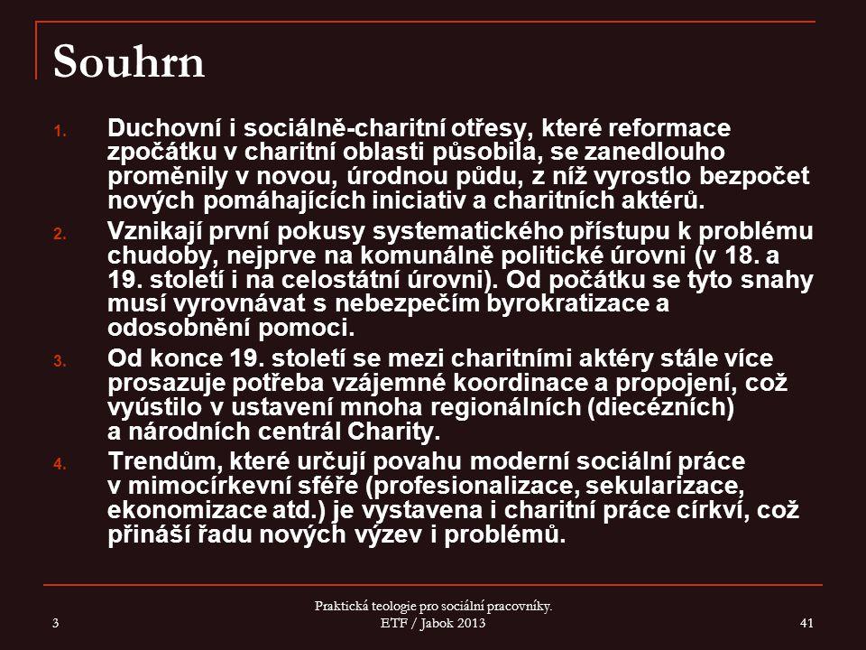 3 Praktická teologie pro sociální pracovníky.ETF / Jabok 2013 41 Souhrn 1.