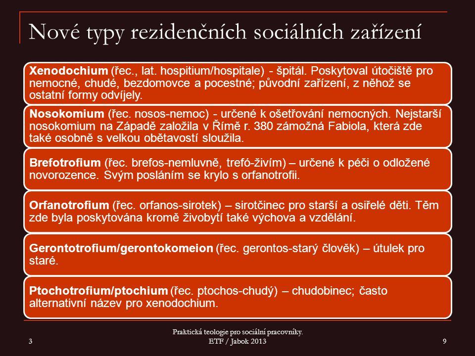 Nové typy rezidenčních sociálních zařízení Xenodochium (řec., lat.