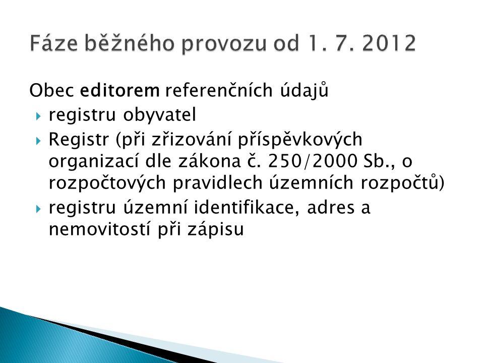 Obec editorem referenčních údajů  registru obyvatel  Registr (při zřizování příspěvkových organizací dle zákona č. 250/2000 Sb., o rozpočtových prav