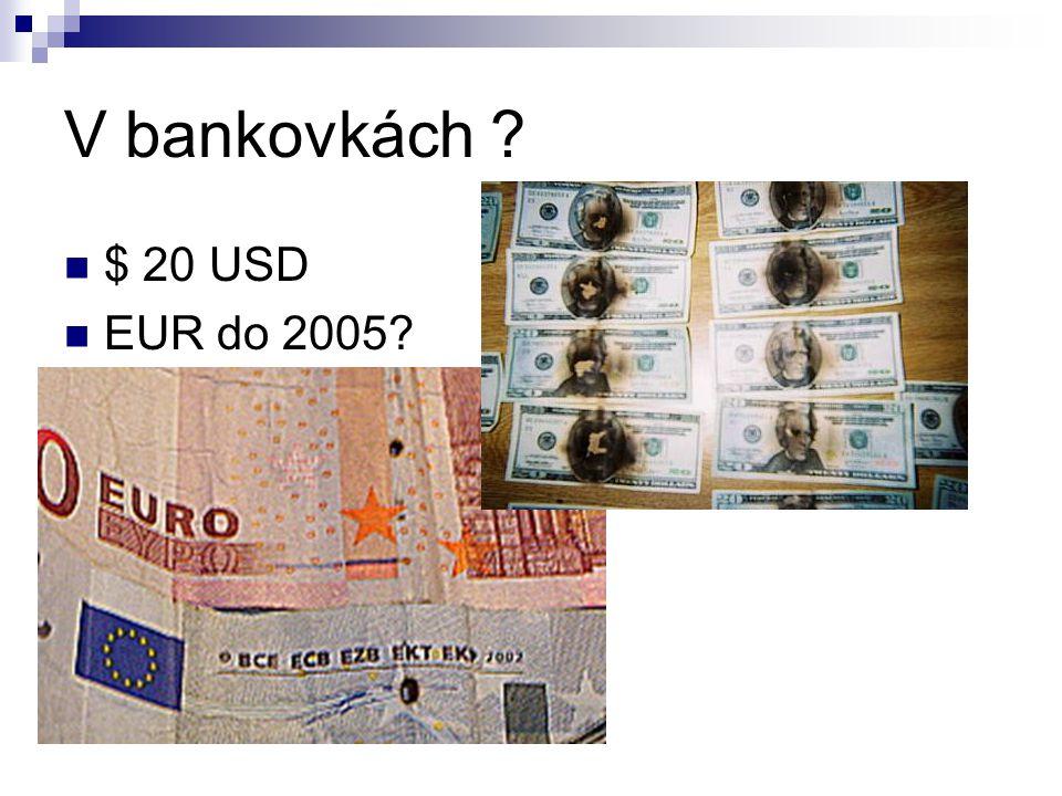 V bankovkách ? $ 20 USD EUR do 2005?