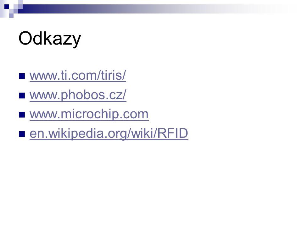 Odkazy www.ti.com/tiris/ www.phobos.cz/ www.microchip.com en.wikipedia.org/wiki/RFID