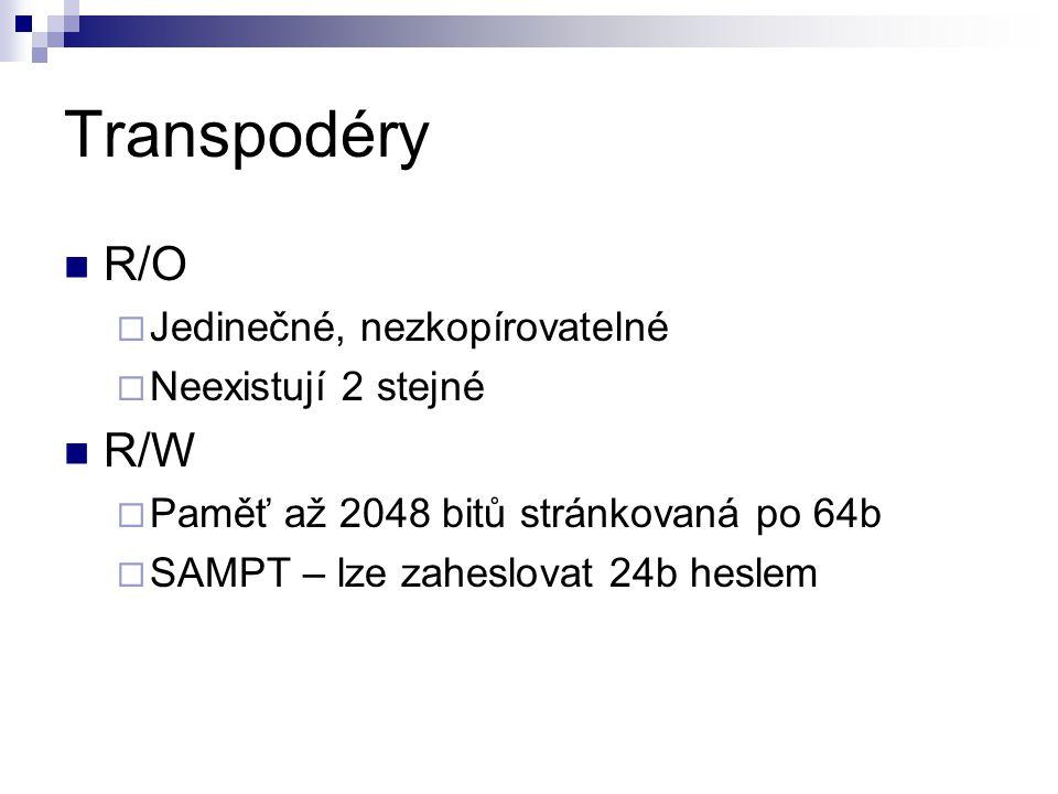 Transpodéry R/O  Jedinečné, nezkopírovatelné  Neexistují 2 stejné R/W  Paměť až 2048 bitů stránkovaná po 64b  SAMPT – lze zaheslovat 24b heslem