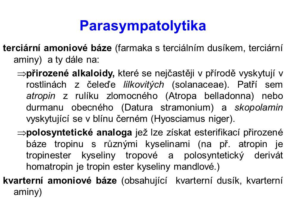 Parasympatolytika terciární amoniové báze (farmaka s terciálním dusíkem, terciární aminy) a ty dále na:  přirozené alkaloidy, které se nejčastěji v přírodě vyskytují v rostlinách z čeleďe lilkovitých (solanaceae).