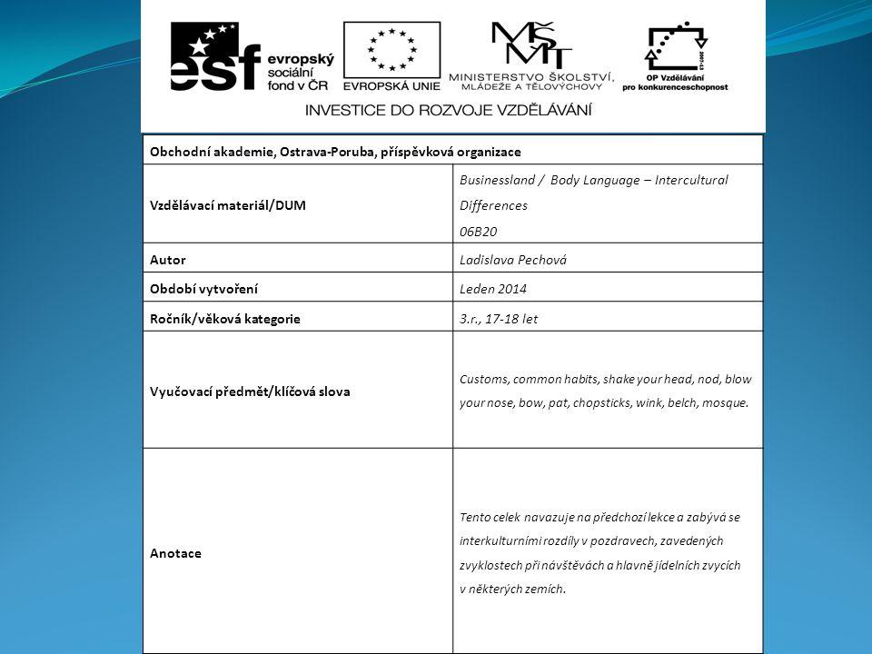 Obchodní akademie, Ostrava-Poruba, příspěvková organizace Vzdělávací materiál/DUM Businessland / Body Language – Intercultural Differences 06B20 Autor
