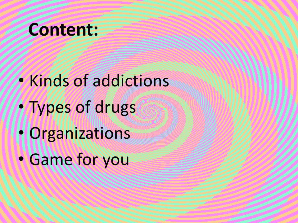Kinds of addictions: Main of them: alcohol and tobacco caffeine medicine, pills gambling drugs Emotional trigger – citový spouštěč Craving – touha, chuť, bažení, žádostivost Guilt – vina, pocit viny