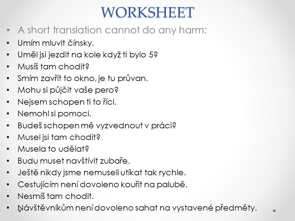 WORKSHEET A short translation cannot do any harm: Umím mluvit čínsky.