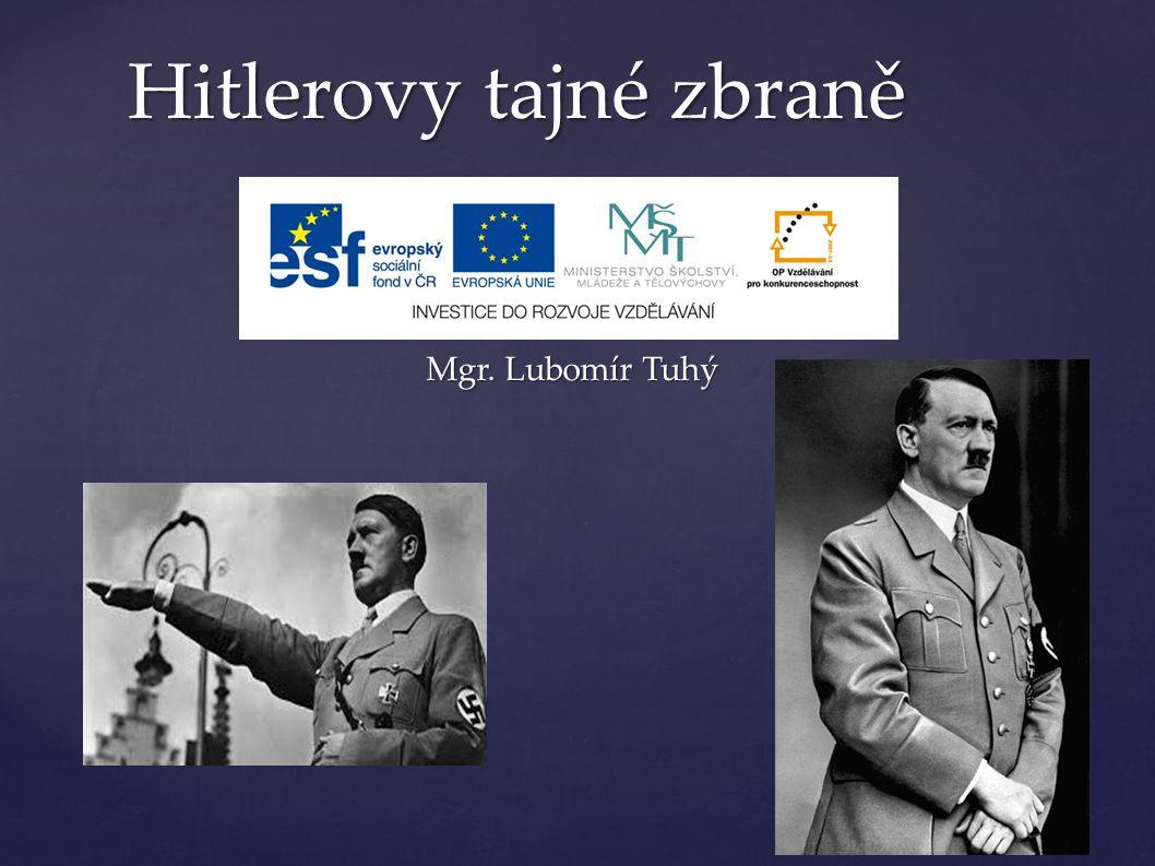 Hitlerovy tajné zbraně Mgr. Lubomír Tuhý