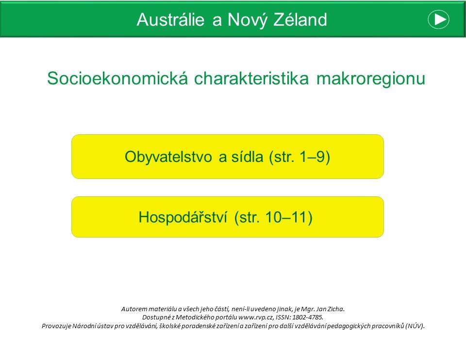 Austrálie a Nový Zéland Socioekonomická charakteristika makroregionu Autorem materiálu a všech jeho částí, není-li uvedeno jinak, je Mgr. Jan Zicha. D