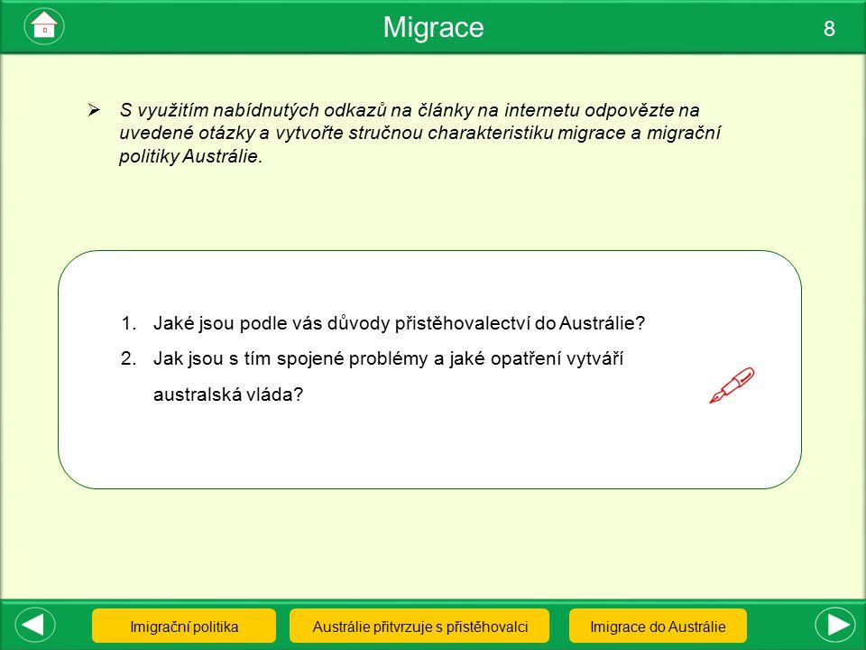 Migrace 8 Austrálie přitvrzuje s přistěhovalciImigrace do AustrálieImigrační politika  S využitím nabídnutých odkazů na články na internetu odpovězte