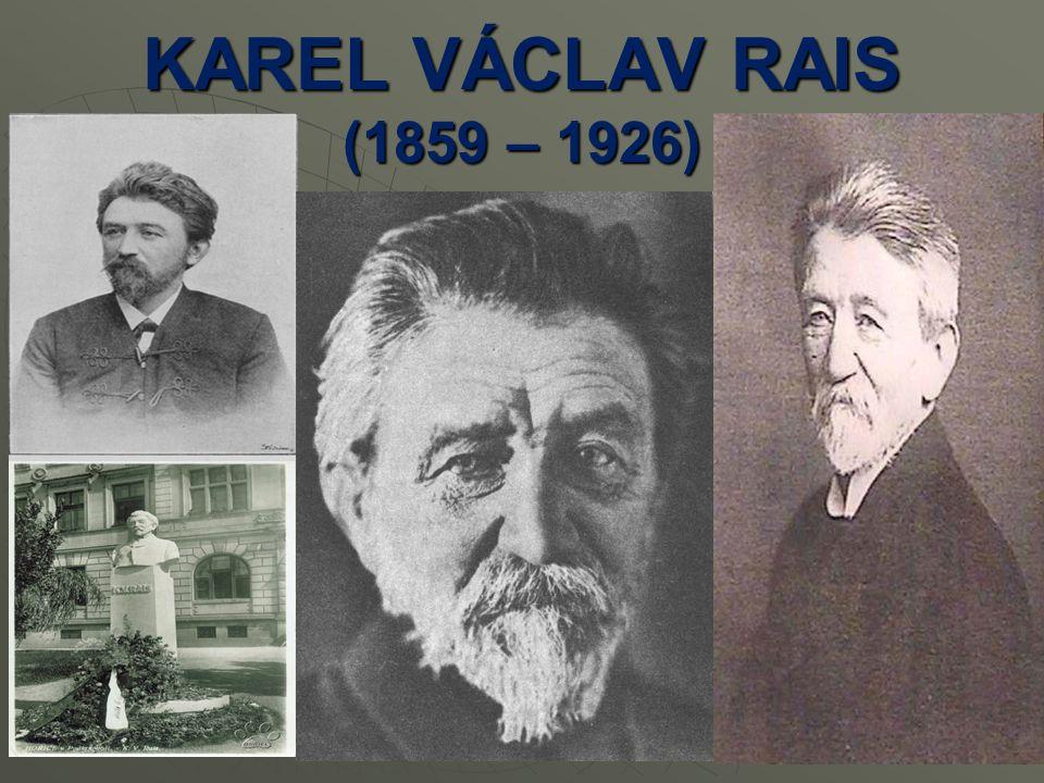 KAREL VÁCLAV RAIS (1859 – 1926)