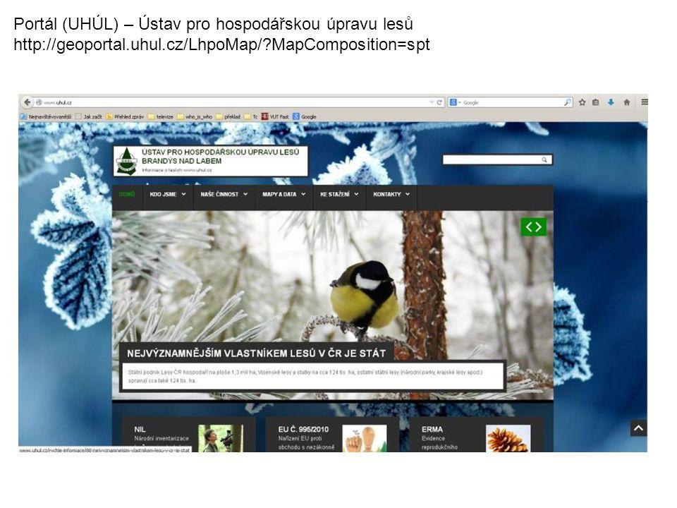 Portál (UHÚL) – Ústav pro hospodářskou úpravu lesů http://geoportal.uhul.cz/LhpoMap/ MapComposition=spt