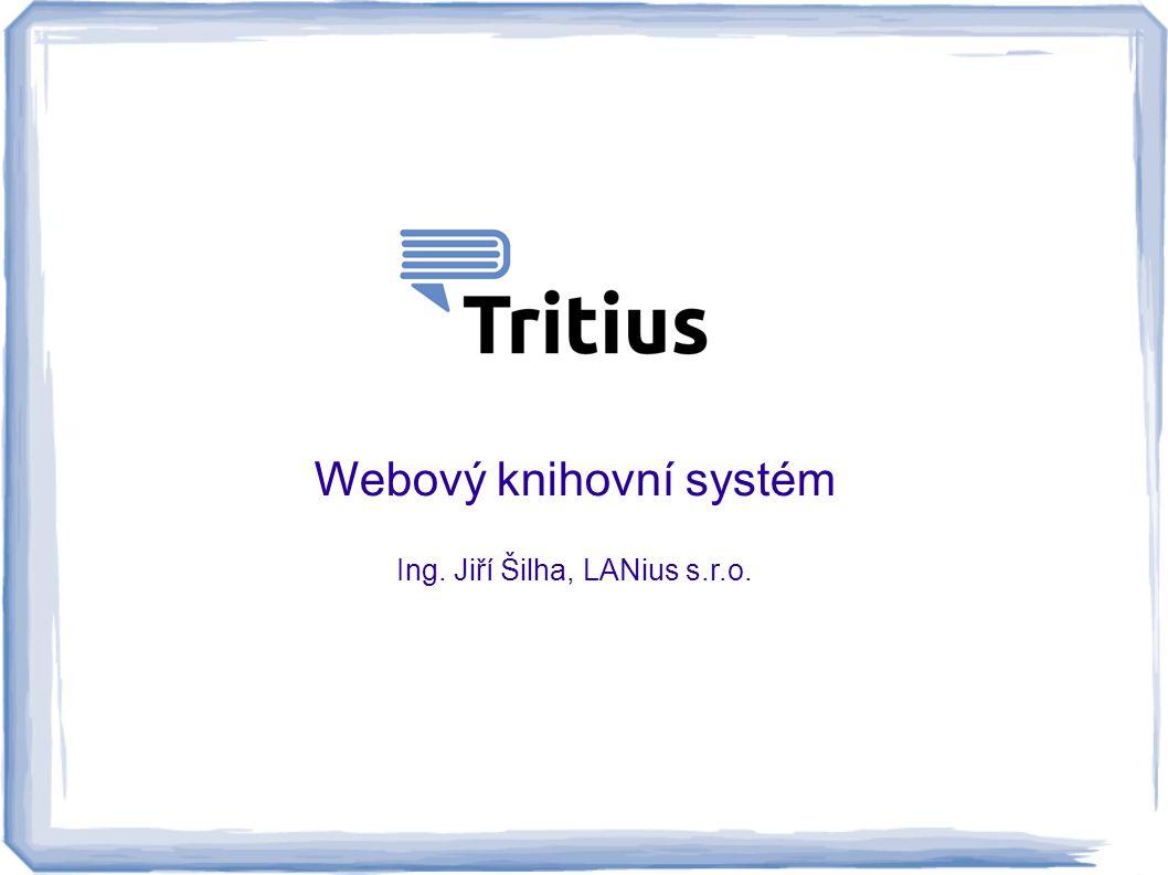 Webový knihovní systém Ing. Jiří Šilha, LANius s.r.o.