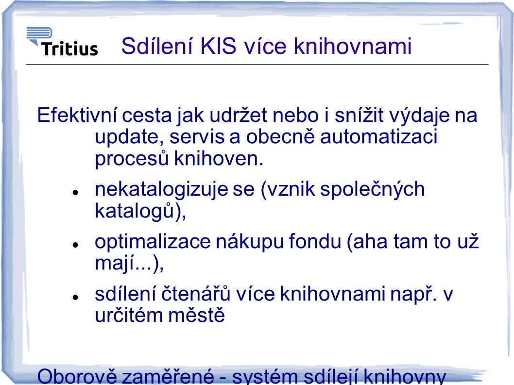 Sdílení KIS více knihovnami Efektivní cesta jak udržet nebo i snížit výdaje na update, servis a obecně automatizaci procesů knihoven. nekatalogizuje s