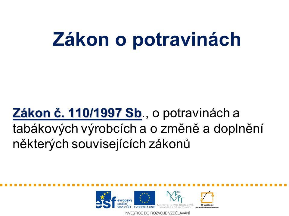 Zákon o potravinách Zákon č.110/1997 Sb Zákon č.