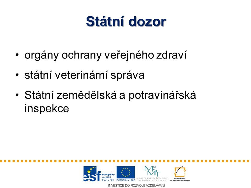 Státní dozor orgány ochrany veřejného zdraví státní veterinární správa Státní zemědělská a potravinářská inspekce
