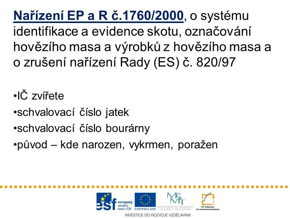 Nařízení EP a R č.1760/2000, o systému identifikace a evidence skotu, označování hovězího masa a výrobků z hovězího masa a o zrušení nařízení Rady (ES