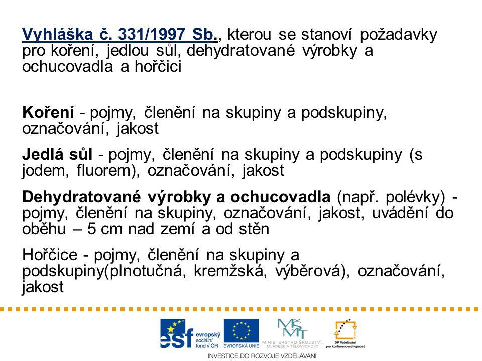 Vyhláška č. 331/1997 Sb., kterou se stanoví požadavky pro koření, jedlou sůl, dehydratované výrobky a ochucovadla a hořčici Koření - pojmy, členění na