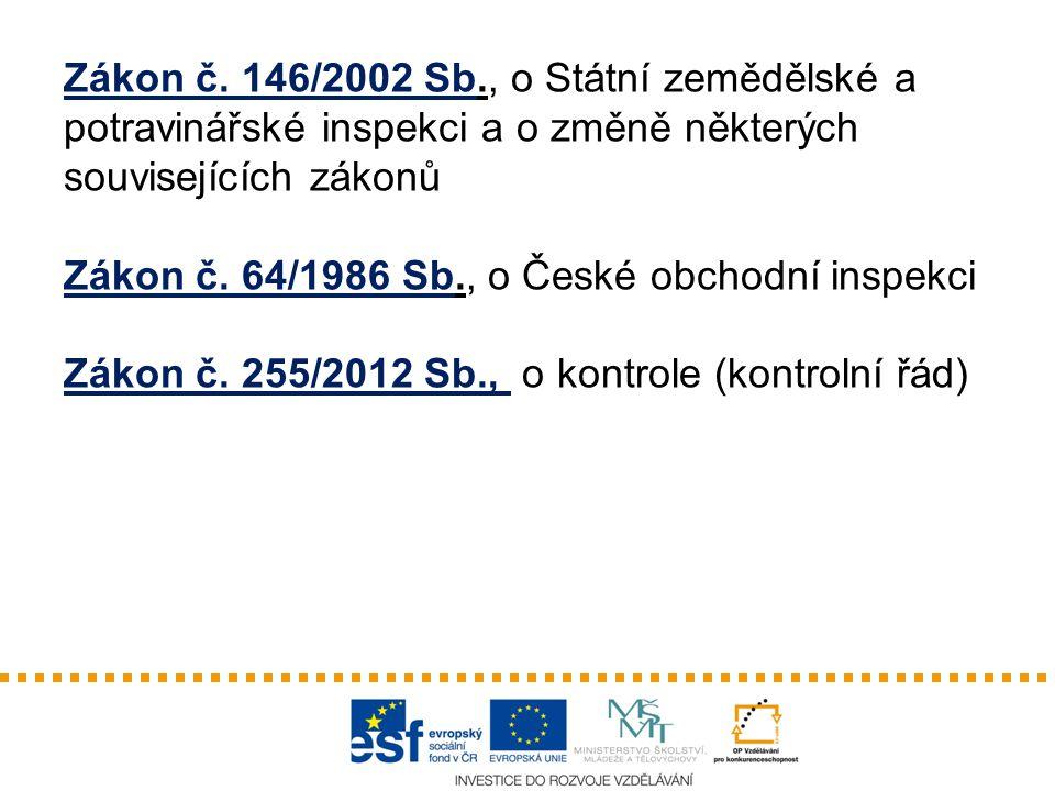 Zákon č. 146/2002 Sb., o Státní zemědělské a potravinářské inspekci a o změně některých souvisejících zákonů Zákon č. 64/1986 Sb., o České obchodní in