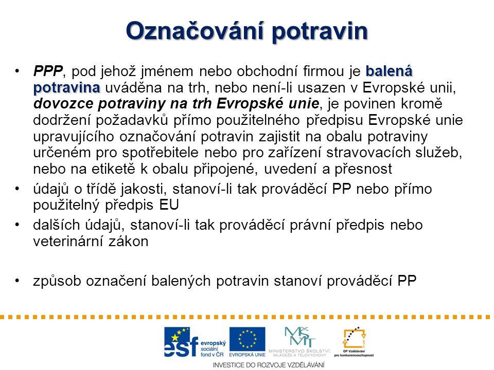 Označování potravin balená potravinaPPP, pod jehož jménem nebo obchodní firmou je balená potravina uváděna na trh, nebo není-li usazen v Evropské unii