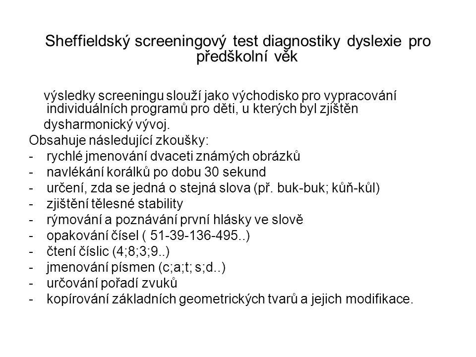 Test rizika poruch čtení a psaní pro rané školáky (test autorek A.Kucharské a D.Švancarové konstruovaný primárně pro české děti) Cílem baterie je: - včasná, rychlá a solidní predikce čtení a psaní (prověřují se ty schopnosti, které autorky testu považovaly za podstatné při nácviku čtení a psaní) - určení, kterým směrem by se měla ubírat případná potřebná pomoc (v případě významně nízkých výkonů je indikováno vyšetření v PPP) Dvojí užití: - u dětí, které mají v září nastoupit do 1.
