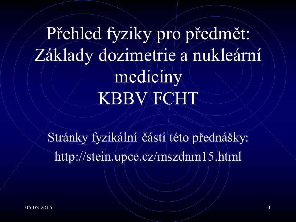 05.03.20152 Fyzikální úvod do předmětu Přednášející: Doc.