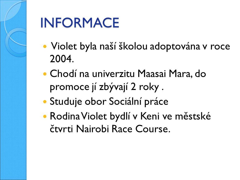 INFORMACE Violet byla naší školou adoptována v roce 2004.