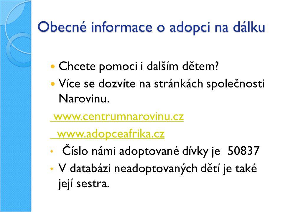 Obecné informace o adopci na dálku Chcete pomoci i dalším dětem.