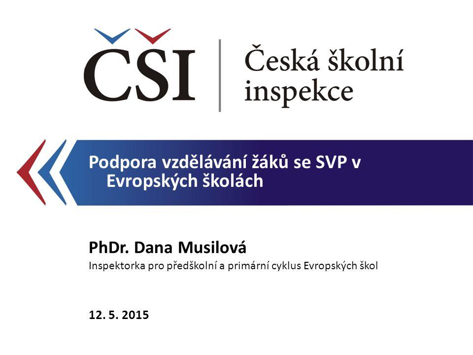 Podpora vzdělávání žáků se SVP v Evropských školách PhDr.