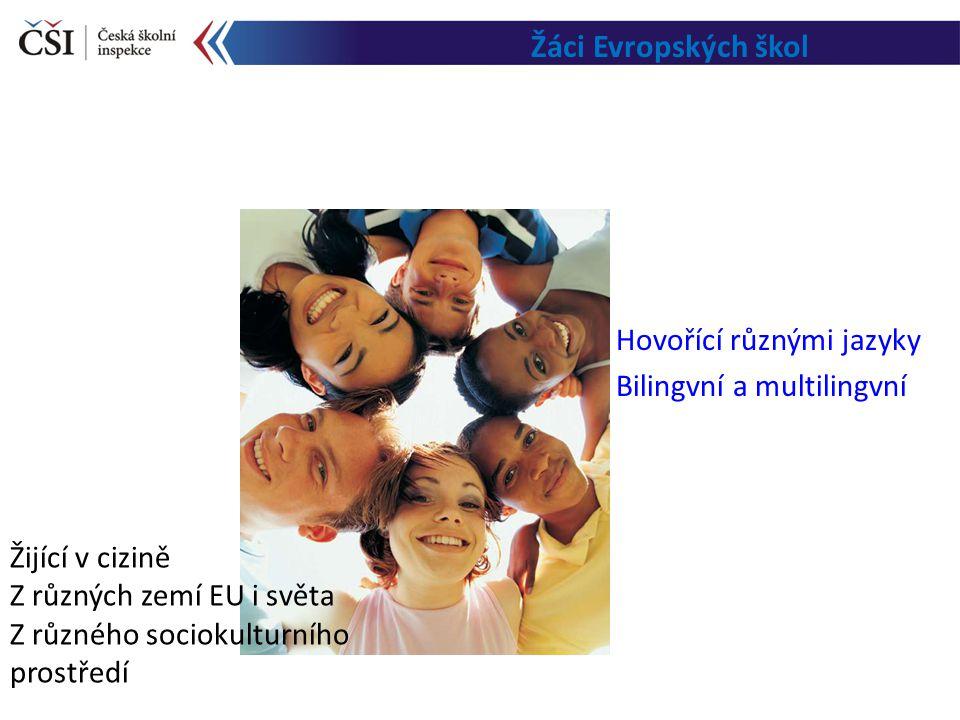 Žáci Evropských škol Hovořící různými jazyky Bilingvní a multilingvní Žijící v cizině Z různých zemí EU i světa Z různého sociokulturního prostředí