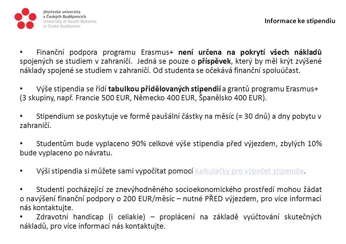 Informace ke stipendiu Finanční podpora programu Erasmus+ není určena na pokrytí všech nákladů spojených se studiem v zahraničí. Jedná se pouze o přís