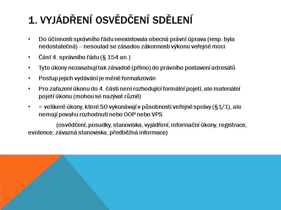 3.OPATŘENÍ OBECNÉ POVAHY = hybridní úkon: obecný a konkrétní Část 6.