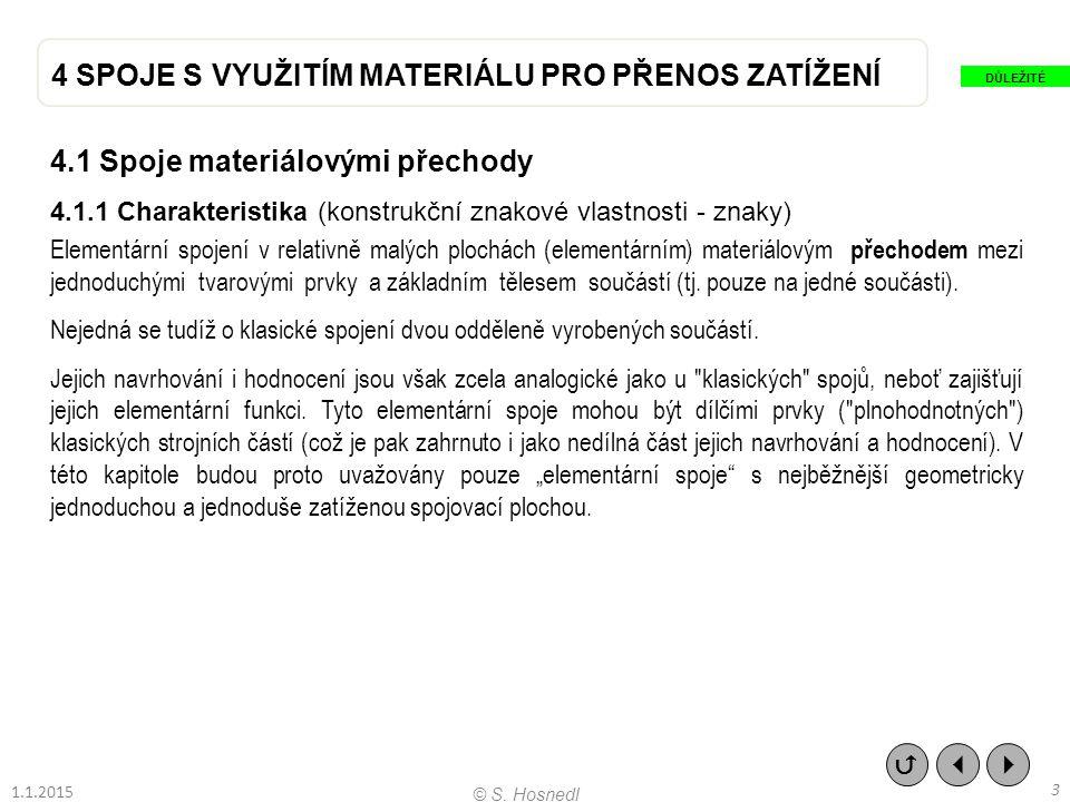 4 SPOJE S VYUŽITÍM MATERIÁLU PRO PŘENOS ZATÍŽENÍ 4.1 Spoje materiálovými přechody 4.1.1 Charakteristika (konstrukční znakové vlastnosti - znaky) Eleme
